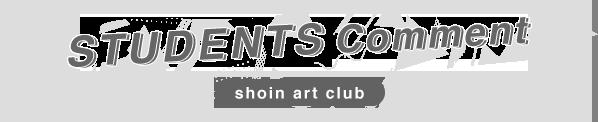 STUDENTS Comment shoin art club
